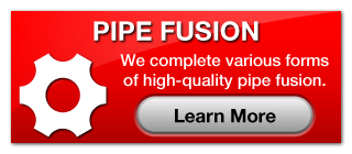 Pipe Fusion. We complete various forms of high-quality pipe fusion. Learn More.